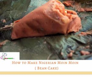 How to Make Nigerian Moin Moin.
