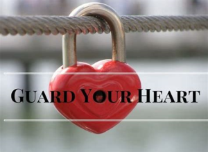 Guarding Your Heart In A Relationship.